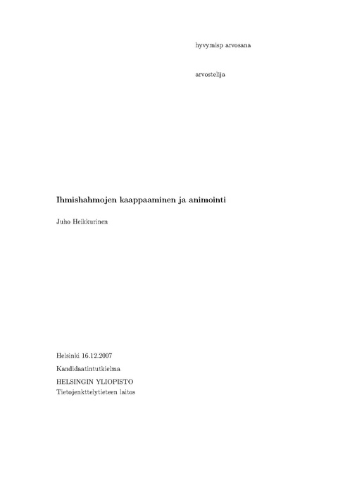 """Ihmishahmojen kaappaaminen ja animointi"" is my original B.Sc. thesis researched, written and passed in autumn semester 2007 in the University of Helsinki. Read at least the motivation and conclusion."